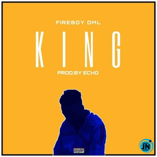 Fireboy DML - King (Prod. By Echo)